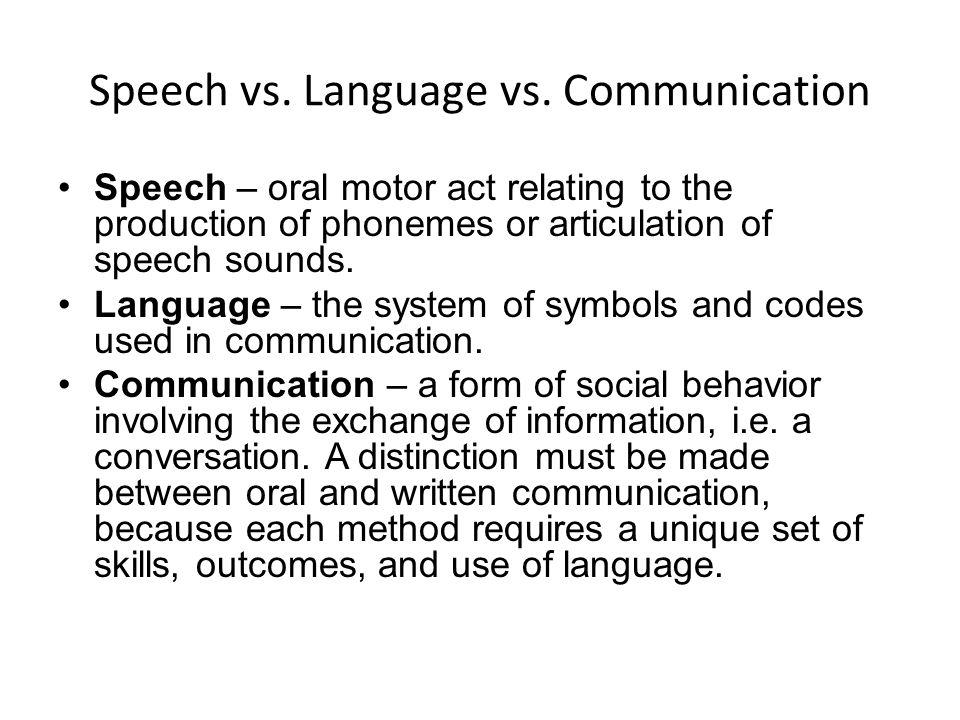Speech vs. Language vs.