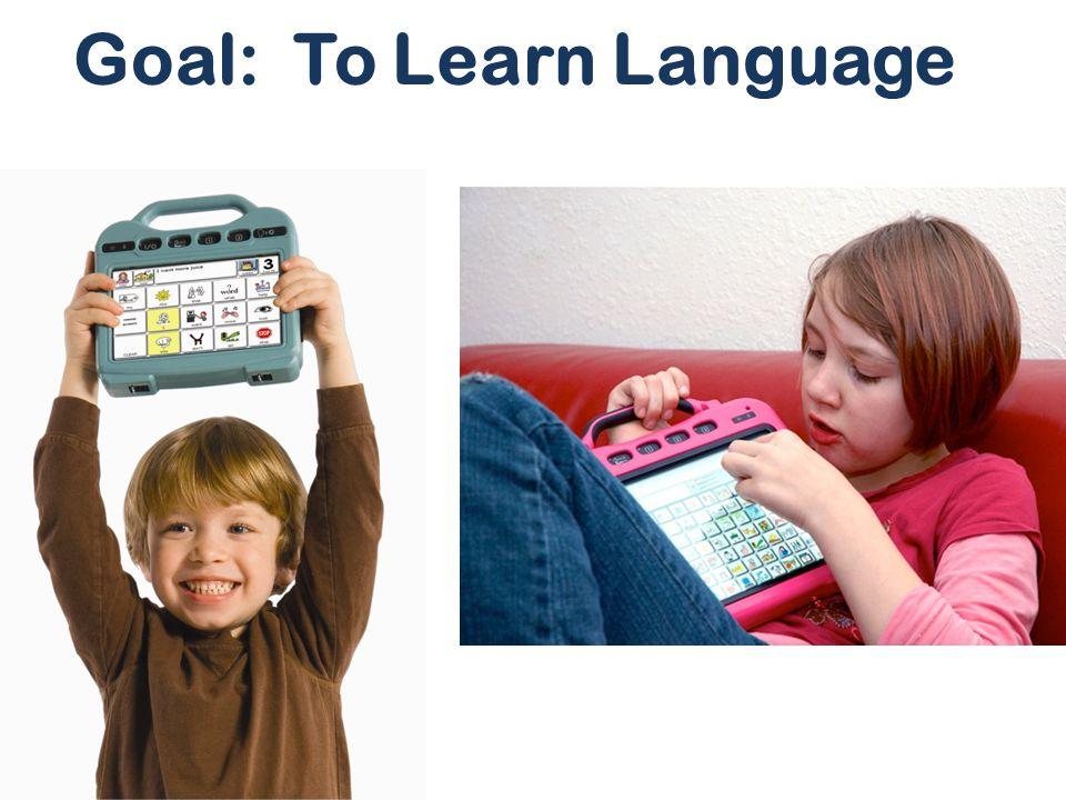 Goal: To Learn Language