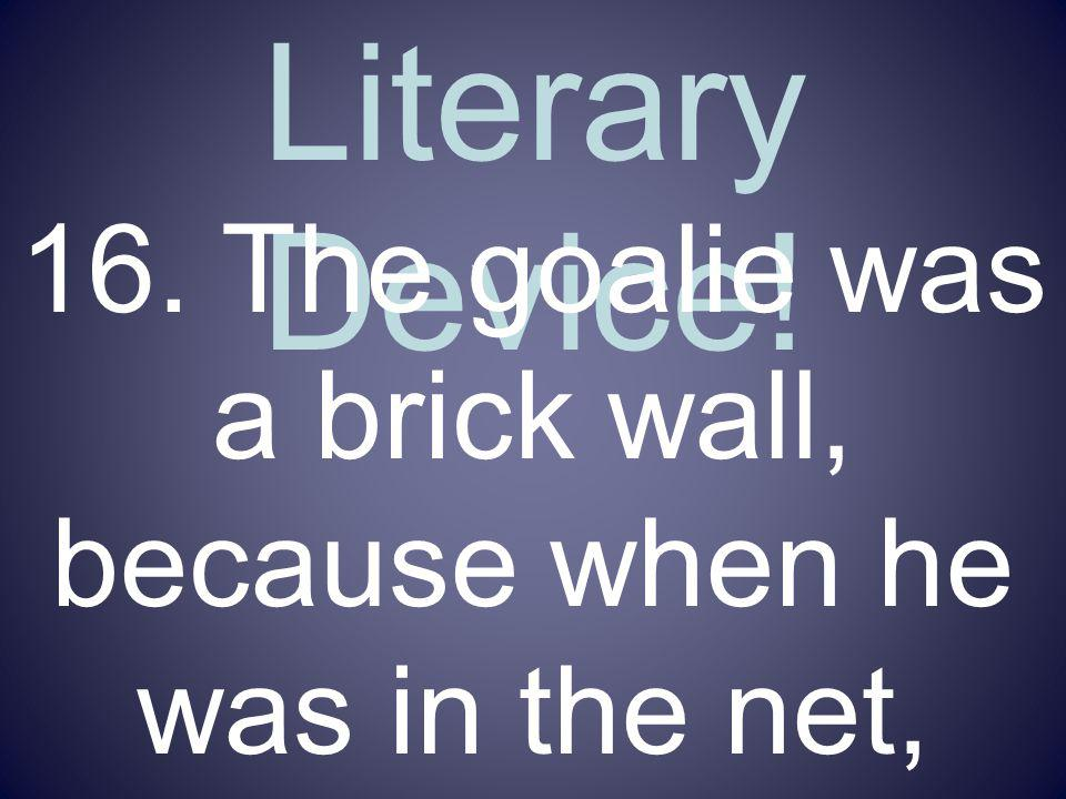 Name That Literary Device.16.