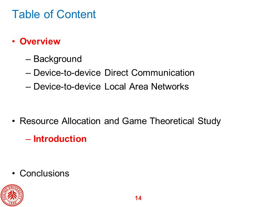 14 Table of Content Overview –Background –Device-to-device Direct Communication –Device-to-device Local Area Networks Resource Allocation and Game The