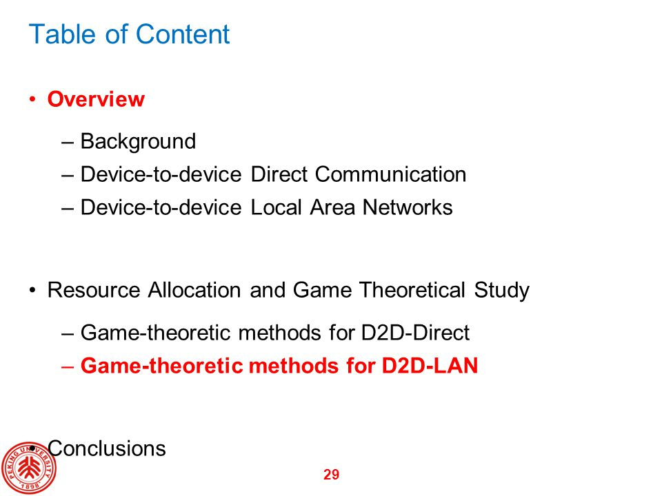 29 Table of Content Overview –Background –Device-to-device Direct Communication –Device-to-device Local Area Networks Resource Allocation and Game The