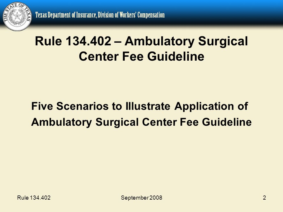Rule 134.402September 200833 Rule 134.402 – Ambulatory Surgical Center Fee Guideline 3.What is the ASC facility reimbursement for CPT code 25515 performed in Abilene, Texas, on or after September 1, 2008, when implantables were used and separate reimbursement for the implantables is requested.