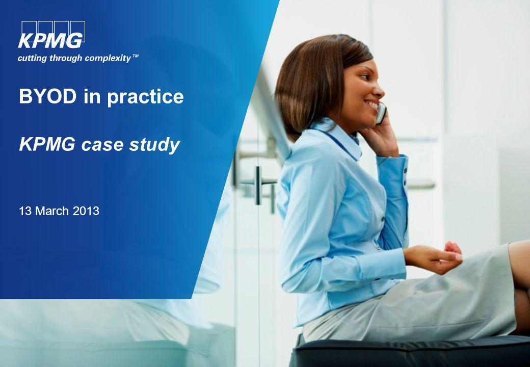 BYOD in practice KPMG case study 13 March 2013