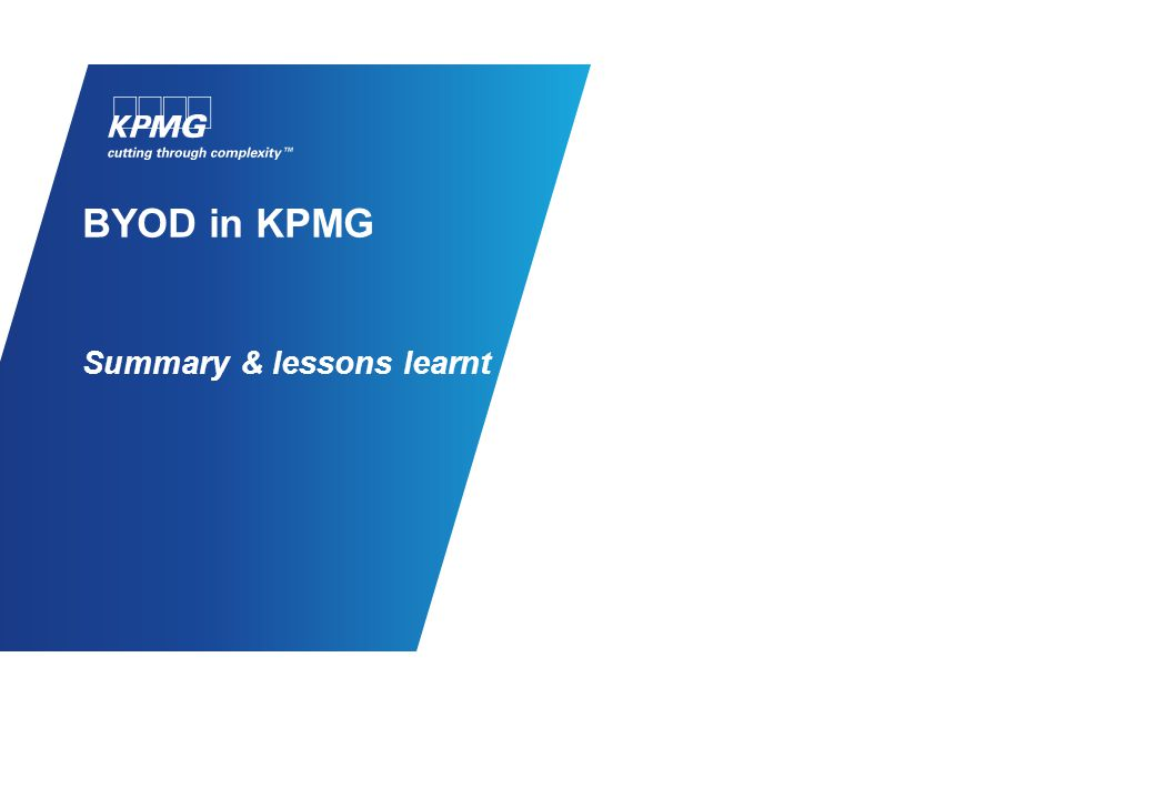 BYOD in KPMG Summary & lessons learnt