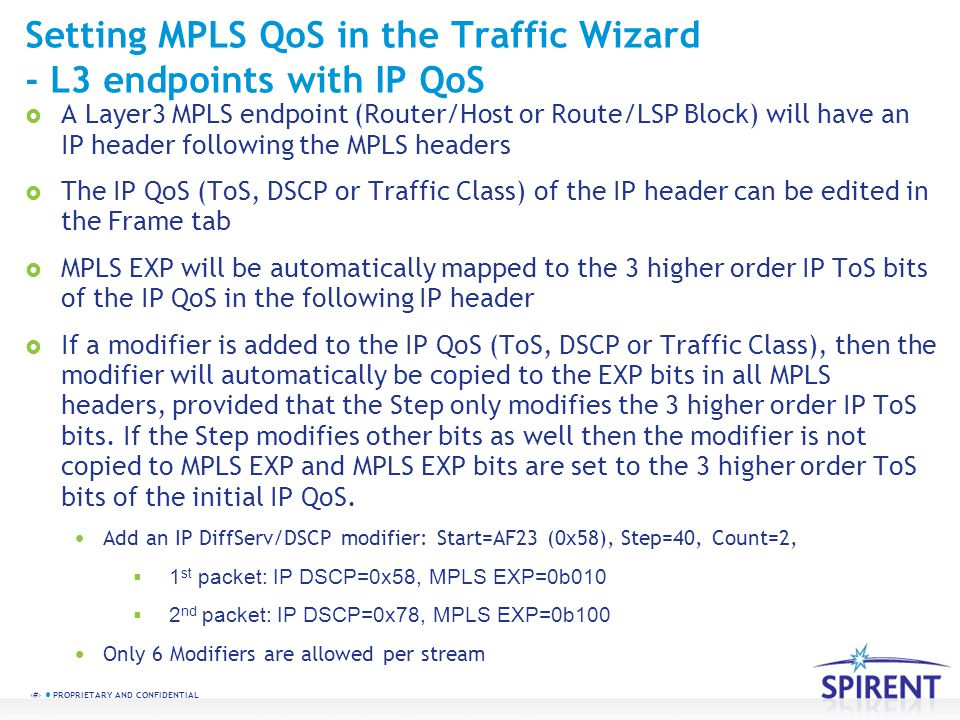 10 PROPRIETARY AND CONFIDENTIAL Setting MPLS QoS in the Traffic Wizard - L3 endpoints with IP QoS A Layer3 MPLS endpoint (Router/Host or Route/LSP Blo