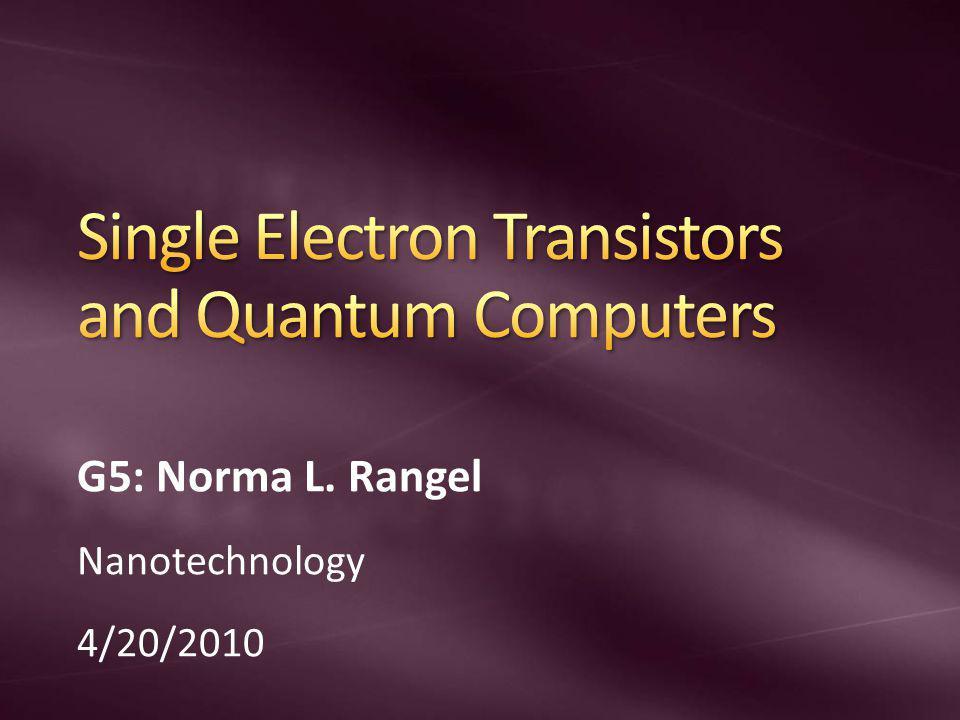 G5: Norma L. Rangel Nanotechnology 4/20/2010