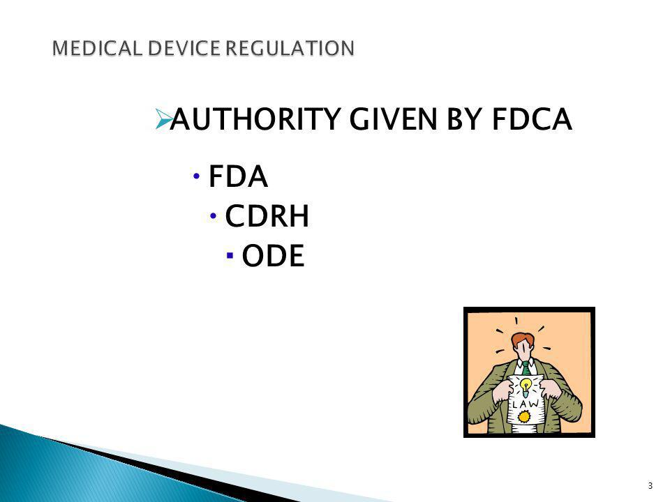 AUTHORITY GIVEN BY FDCA FDA CDRH ODE 3