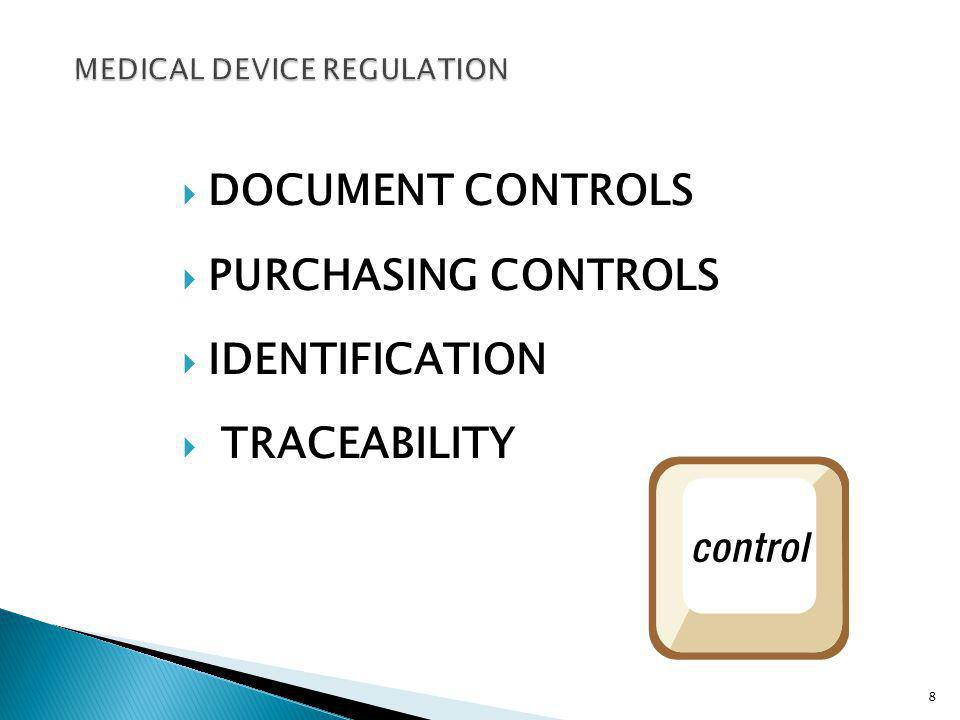 DOCUMENT CONTROLS PURCHASING CONTROLS IDENTIFICATION TRACEABILITY 8