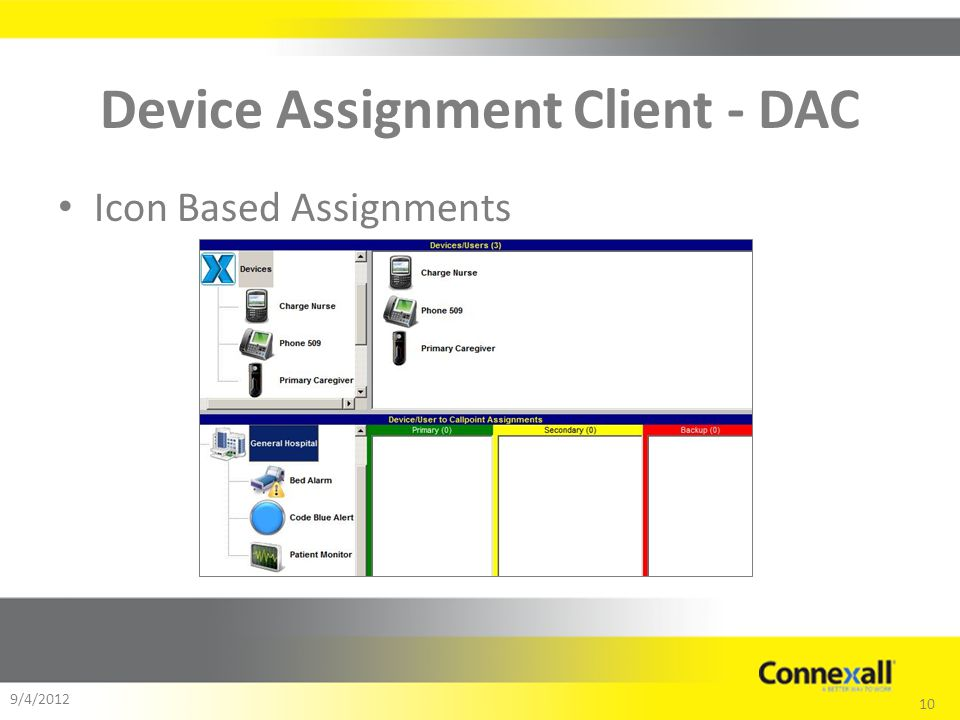 10 9/4/2012 Device Assignment Client - DAC Icon Based Assignments