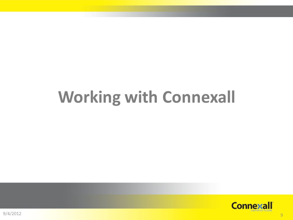 9 9/4/2012 Working with Connexall