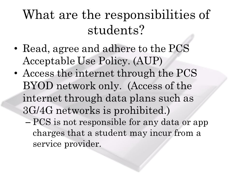 What are the responsibilities of students. Read, agree and adhere to the PCS Acceptable Use Policy.