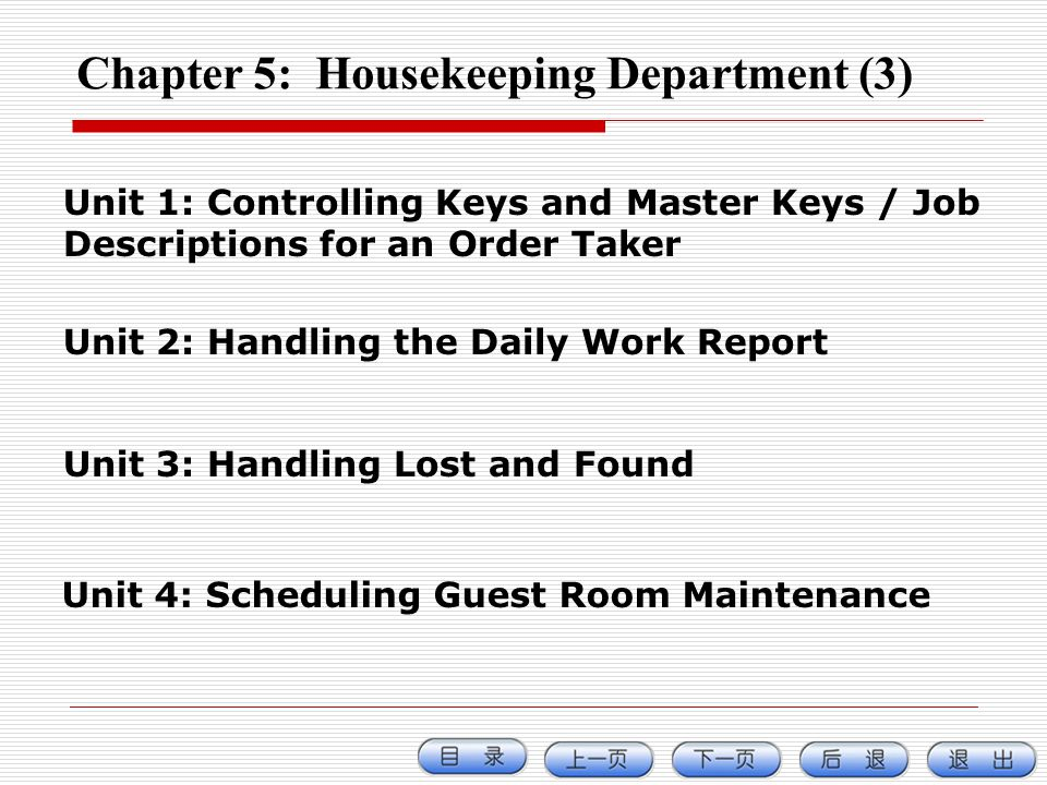 Chapter 5: Housekeeping Department (3) Unit 1: Controlling Keys and Master Keys / Job Descriptions for an Order Taker Unit 2: Handling the Daily Work