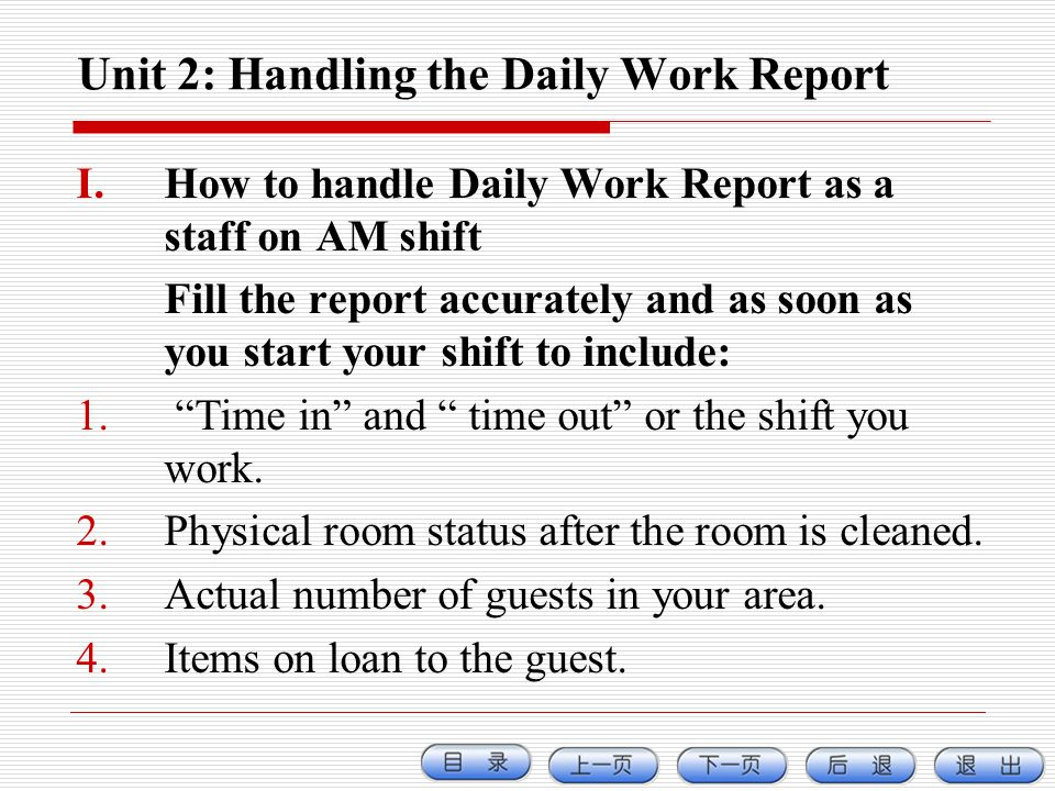Unit 2: Handling the Daily Work Report I.How to handle Daily Work Report as a staff on AM shift Fill the report accurately and as soon as you start yo