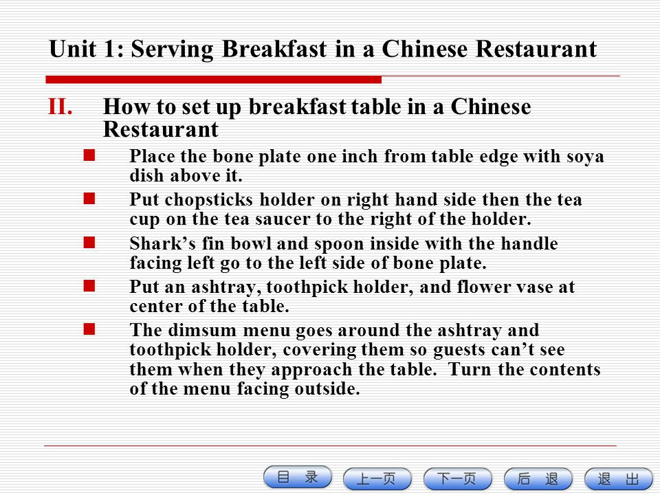 Unit 1: Serving Breakfast in a Chinese Restaurant II.How to set up breakfast table in a Chinese Restaurant Place the bone plate one inch from table ed