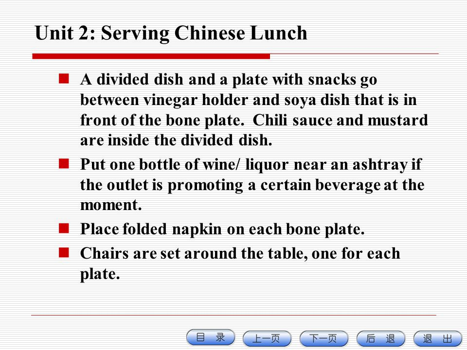 Unit 2: Serving Chinese Lunch A divided dish and a plate with snacks go between vinegar holder and soya dish that is in front of the bone plate. Chili