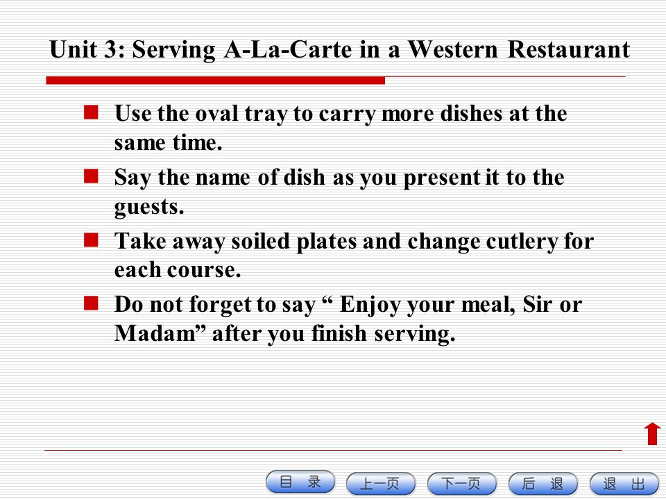 Use the oval tray to carry more dishes at the same time. Say the name of dish as you present it to the guests. Take away soiled plates and change cutl