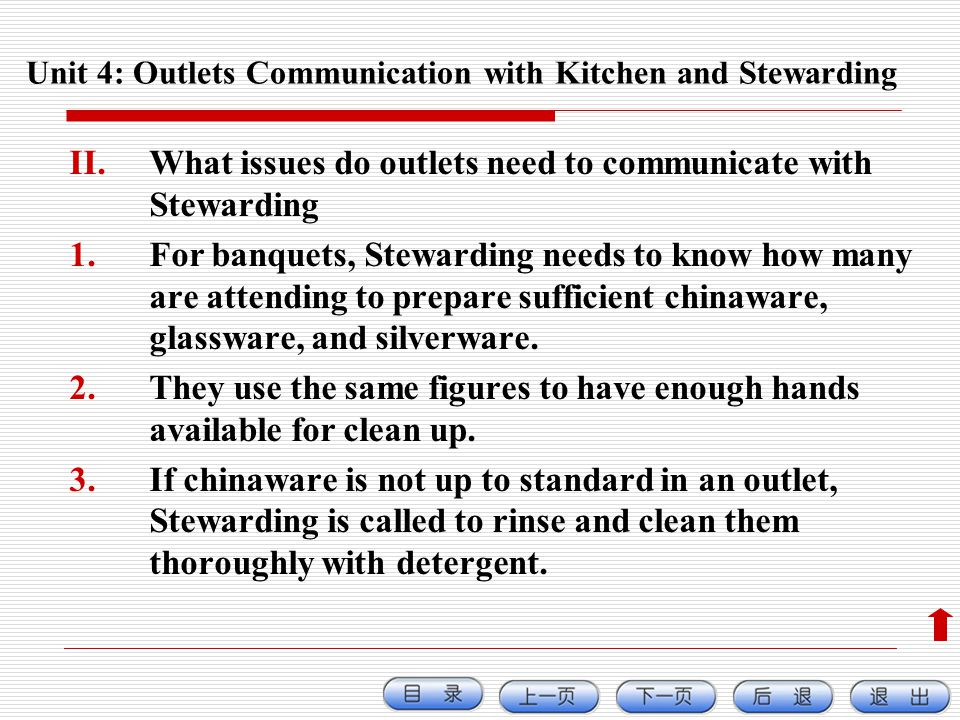 II.What issues do outlets need to communicate with Stewarding 1.For banquets, Stewarding needs to know how many are attending to prepare sufficient ch