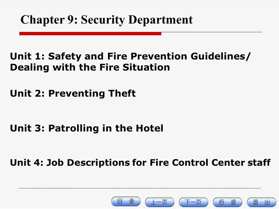 Chapter 9: Security Department Unit 1: Safety and Fire Prevention Guidelines/ Dealing with the Fire Situation Unit 2: Preventing Theft Unit 3: Patroll