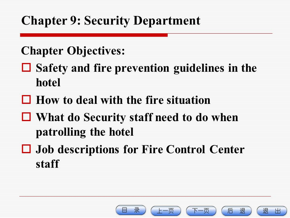 Chapter 9: Security Department Chapter Objectives: Safety and fire prevention guidelines in the hotel How to deal with the fire situation What do Secu