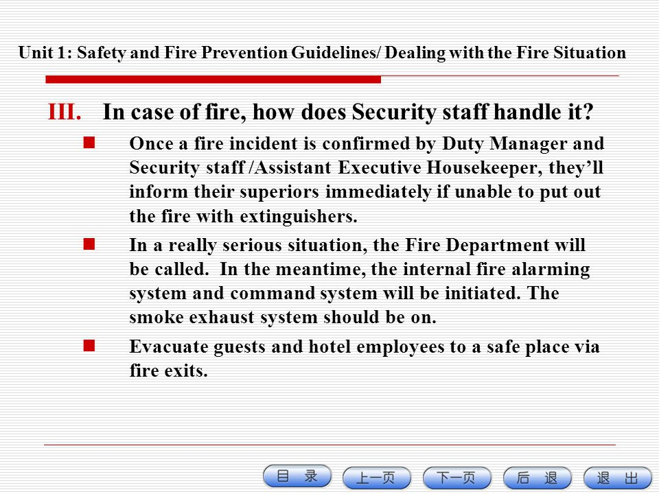 Unit 1: Safety and Fire Prevention Guidelines/ Dealing with the Fire Situation III.In case of fire, how does Security staff handle it? Once a fire inc