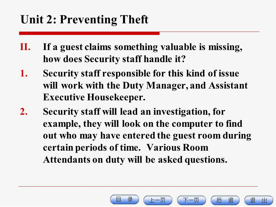 Unit 2: Preventing Theft II.If a guest claims something valuable is missing, how does Security staff handle it? 1.Security staff responsible for this