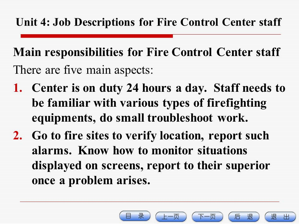 Unit 4: Job Descriptions for Fire Control Center staff Main responsibilities for Fire Control Center staff There are five main aspects: 1.Center is on