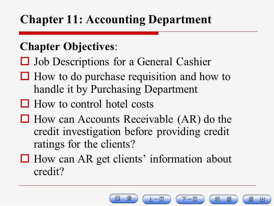 Chapter 11: Accounting Department Chapter Objectives: Job Descriptions for a General Cashier How to do purchase requisition and how to handle it by Pu
