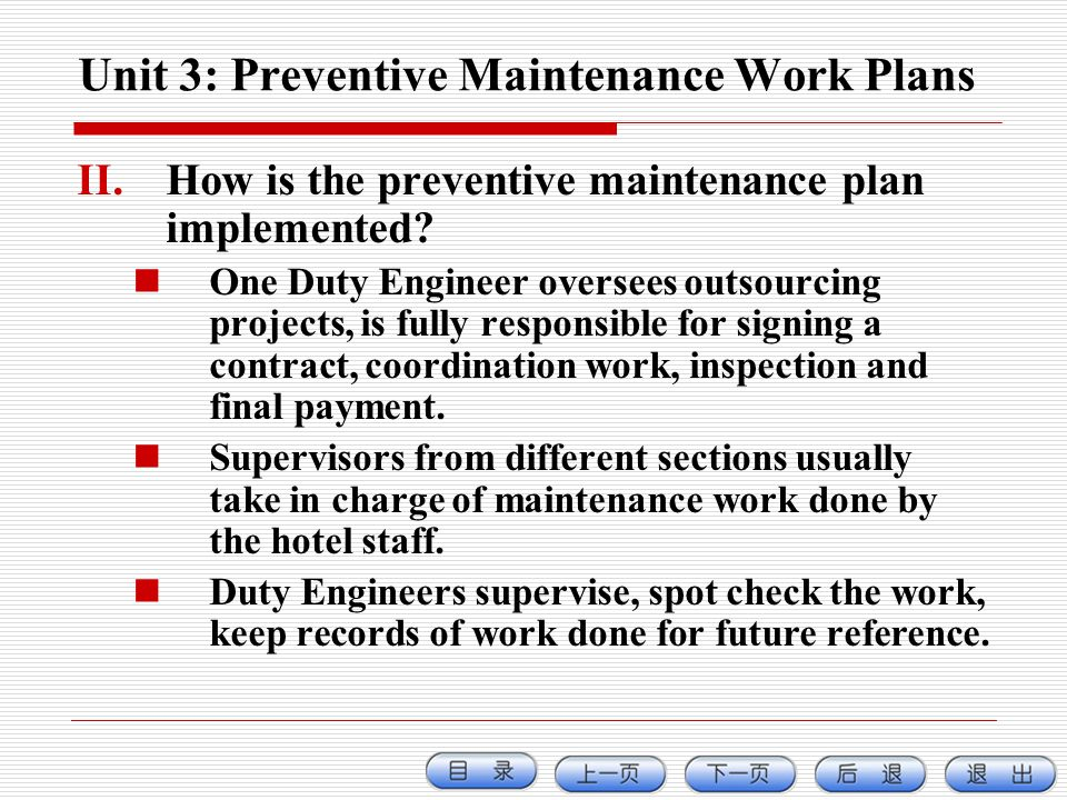 Unit 3: Preventive Maintenance Work Plans II.How is the preventive maintenance plan implemented? One Duty Engineer oversees outsourcing projects, is f