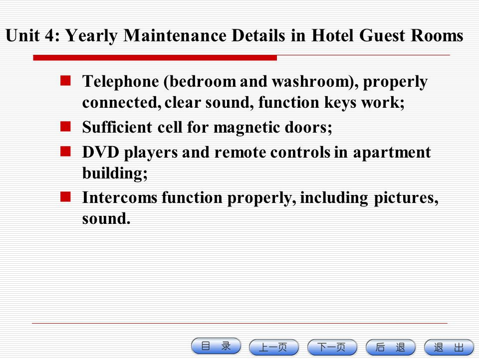 Telephone (bedroom and washroom), properly connected, clear sound, function keys work; Sufficient cell for magnetic doors; DVD players and remote cont