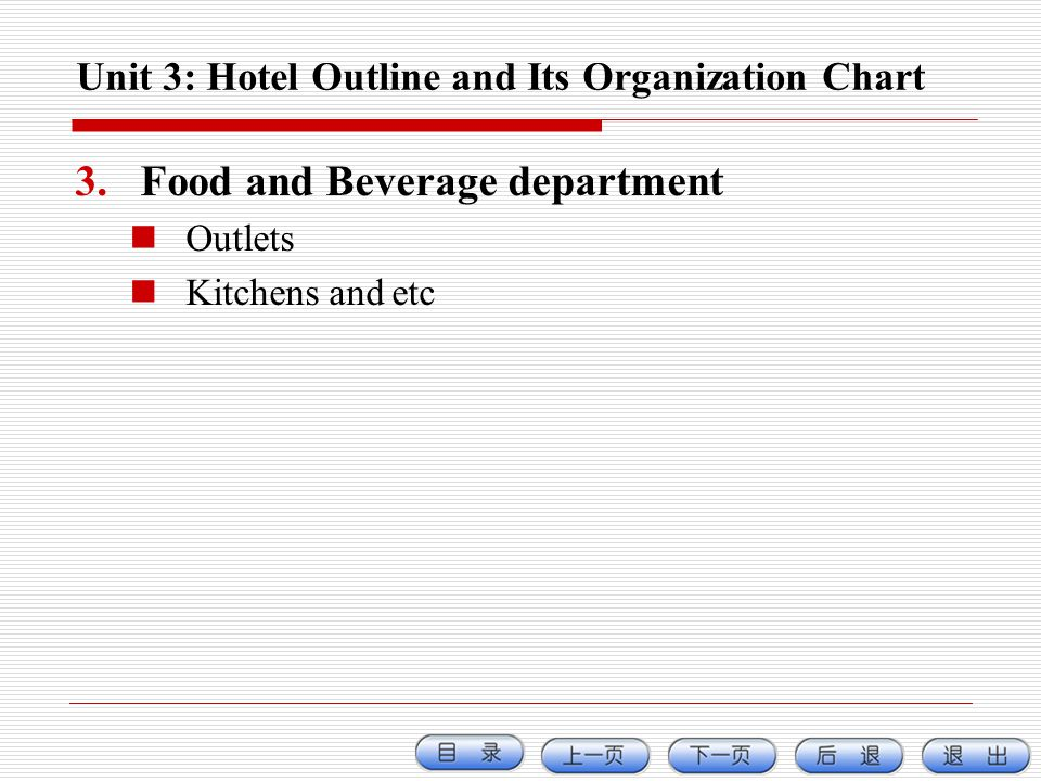 Unit 3: Hotel Outline and Its Organization Chart 3.Food and Beverage department Outlets Kitchens and etc
