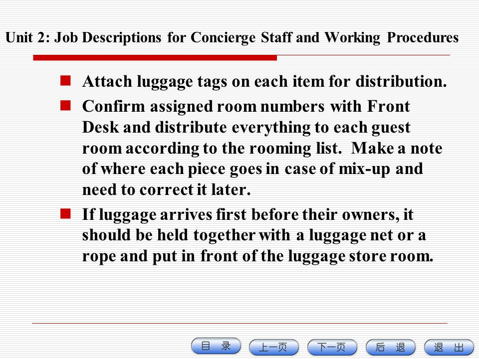 Attach luggage tags on each item for distribution. Confirm assigned room numbers with Front Desk and distribute everything to each guest room accordin