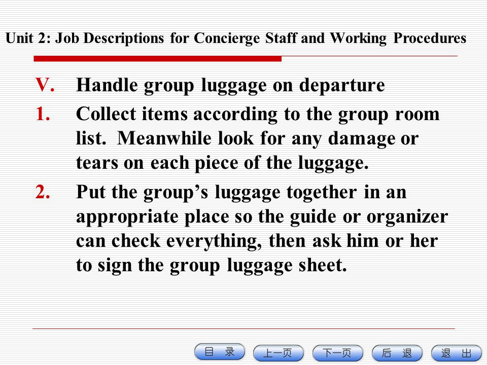 V.Handle group luggage on departure 1.Collect items according to the group room list. Meanwhile look for any damage or tears on each piece of the lugg