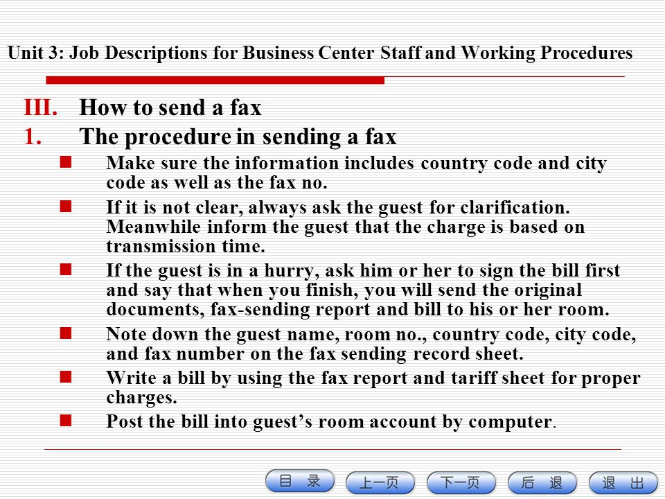 III.How to send a fax 1.The procedure in sending a fax Make sure the information includes country code and city code as well as the fax no. If it is n