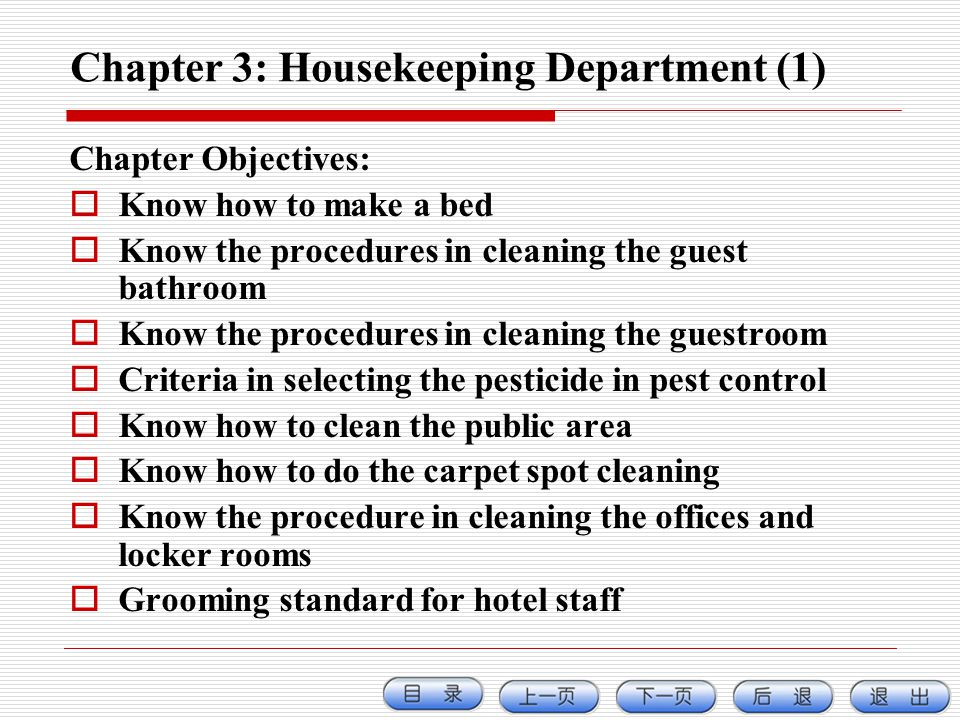 Chapter 3: Housekeeping Department (1) Chapter Objectives: Know how to make a bed Know the procedures in cleaning the guest bathroom Know the procedur