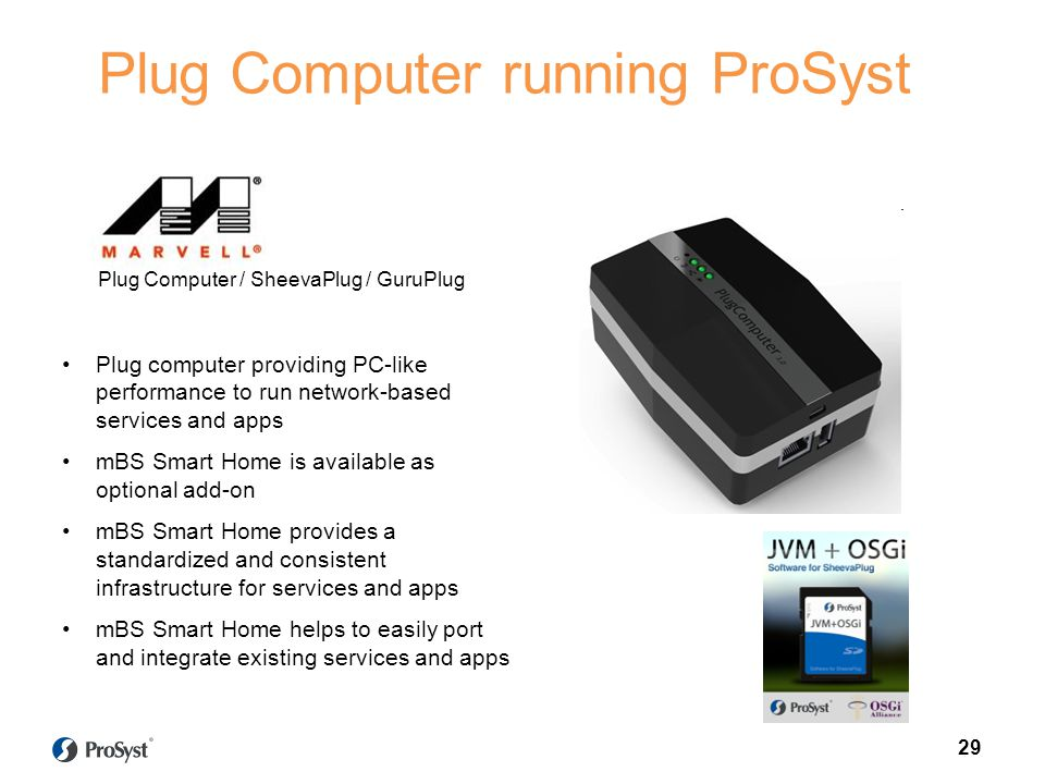 Plug computer providing PC-like performance to run network-based services and apps mBS Smart Home is available as optional add-on mBS Smart Home provi