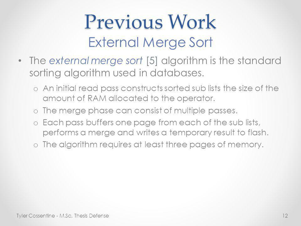 Previous Work The external merge sort [5] algorithm is the standard sorting algorithm used in databases.