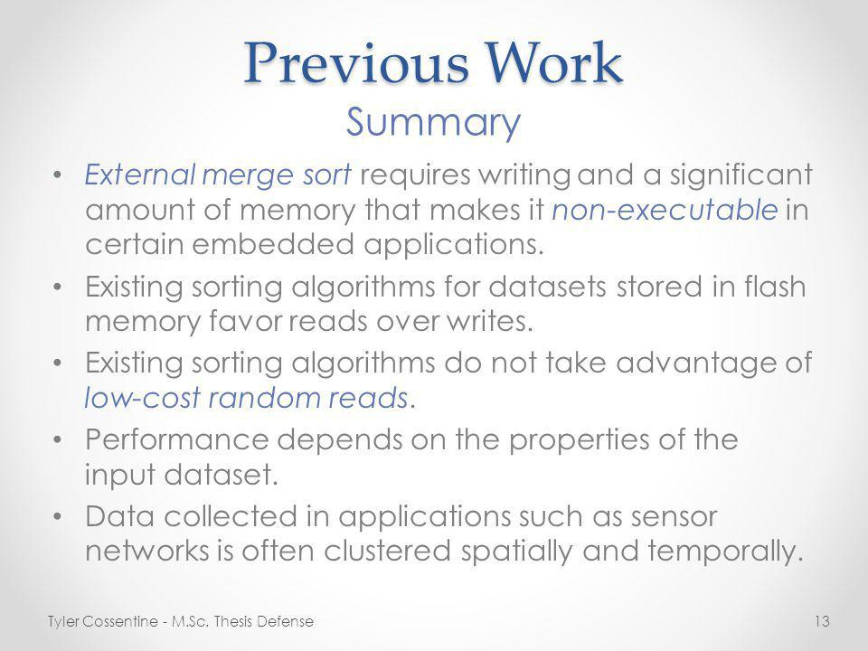Previous Work External merge sort requires writing and a significant amount of memory that makes it non-executable in certain embedded applications.