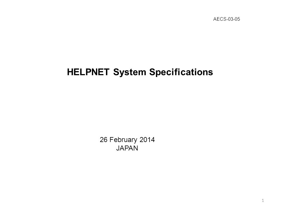 HELPNET System Specifications 1 26 February 2014 JAPAN AECS-03-05