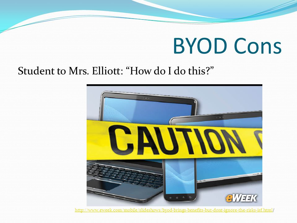BYOD Cons Student to Mrs. Elliott: How do I do this.