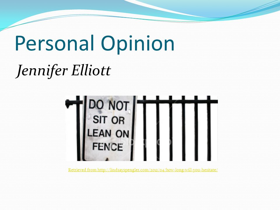 Personal Opinion Jennifer Elliott Retrieved from