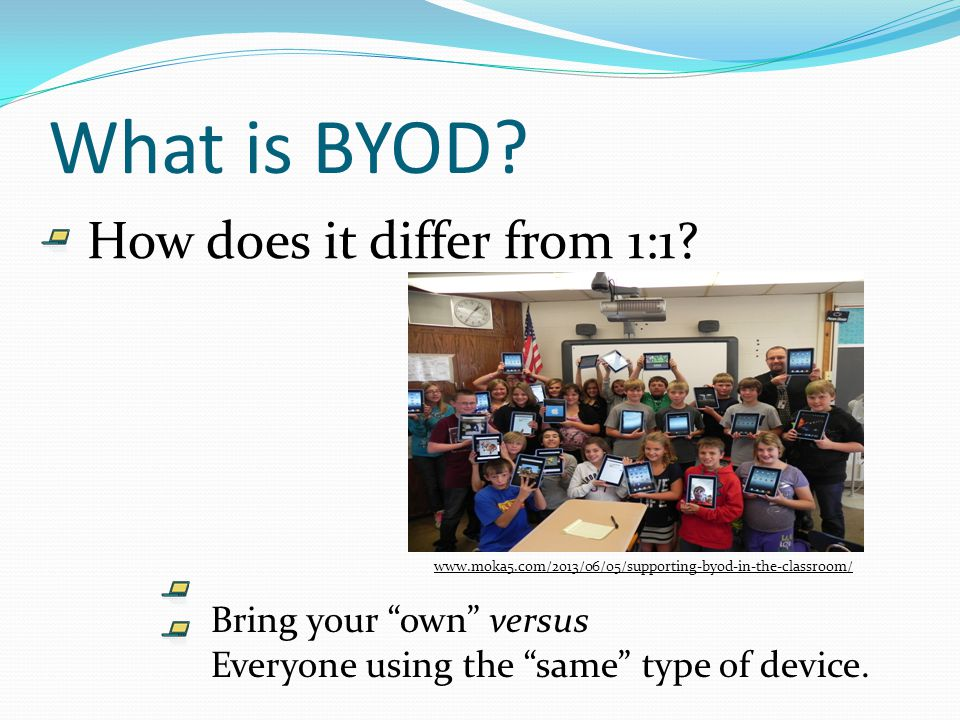 What is BYOD. How does it differ from 1:1.