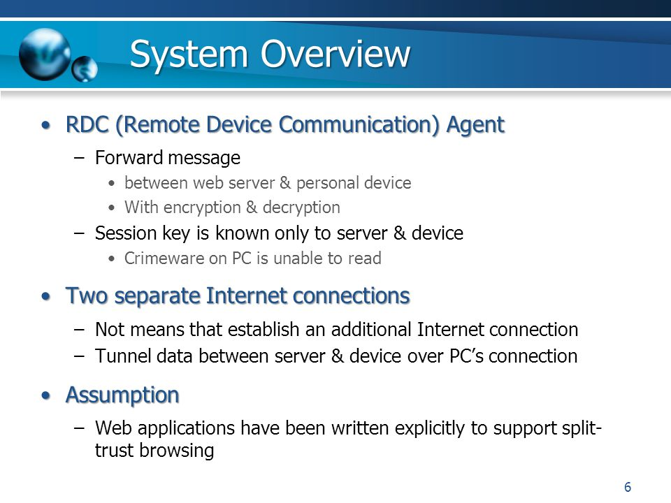System Overview RDC (Remote Device Communication) AgentRDC (Remote Device Communication) Agent –Forward message between web server & personal device W
