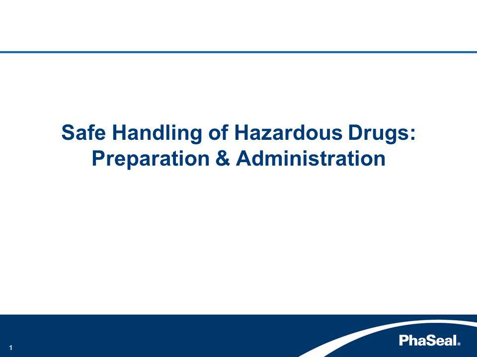 1 Safe Handling of Hazardous Drugs: Preparation & Administration