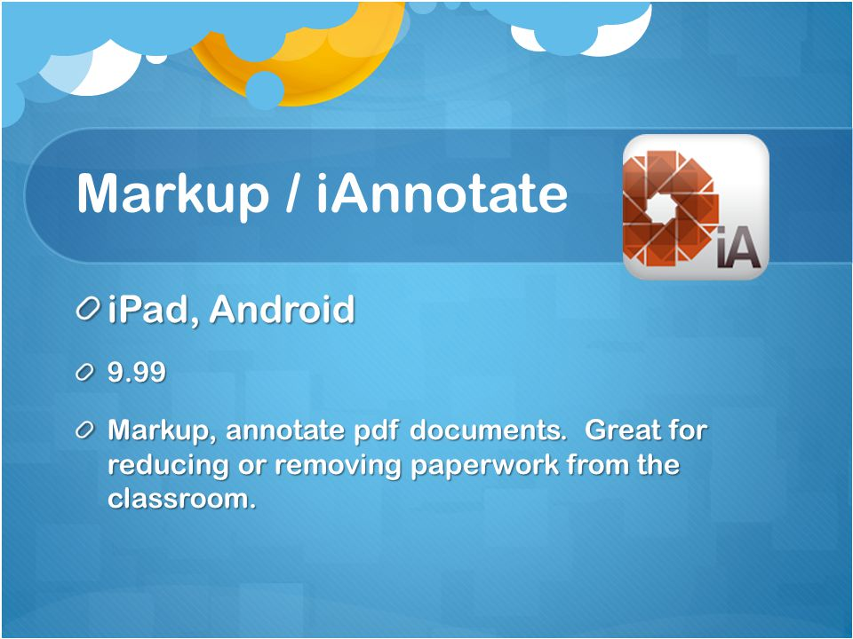 Markup / iAnnotate iPad, Android 9.99 Markup, annotate pdf documents.