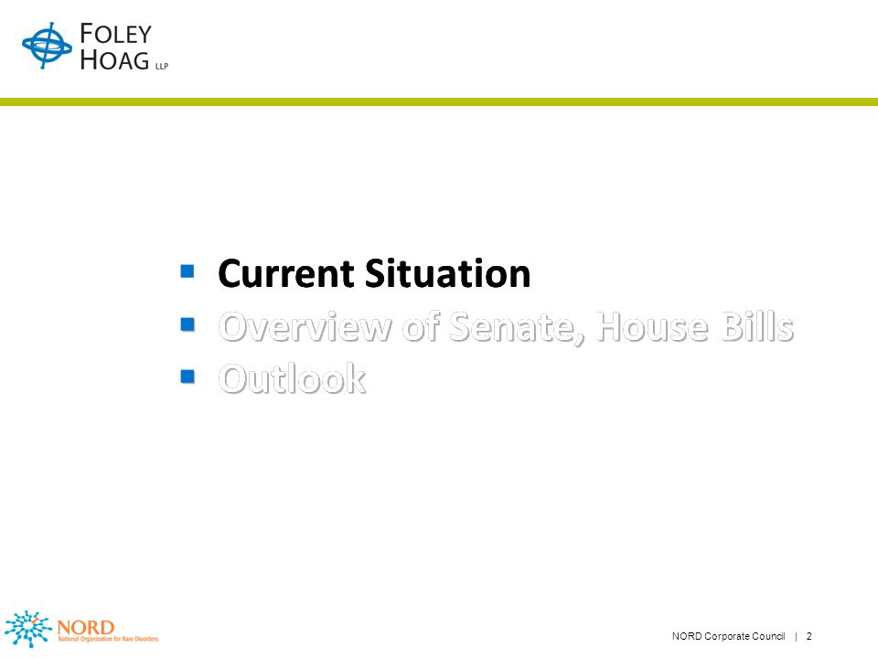 NORD Corporate Council | 2 Current Situation Overview of Senate, House Bills Outlook