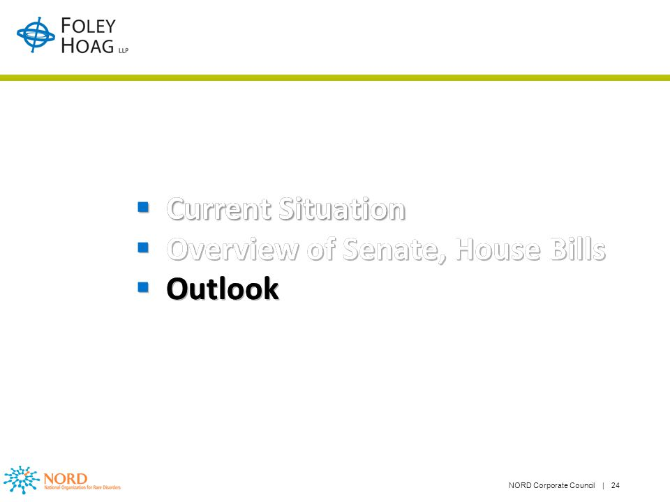NORD Corporate Council | 24 Current Situation Overview of Senate, House Bills Outlook