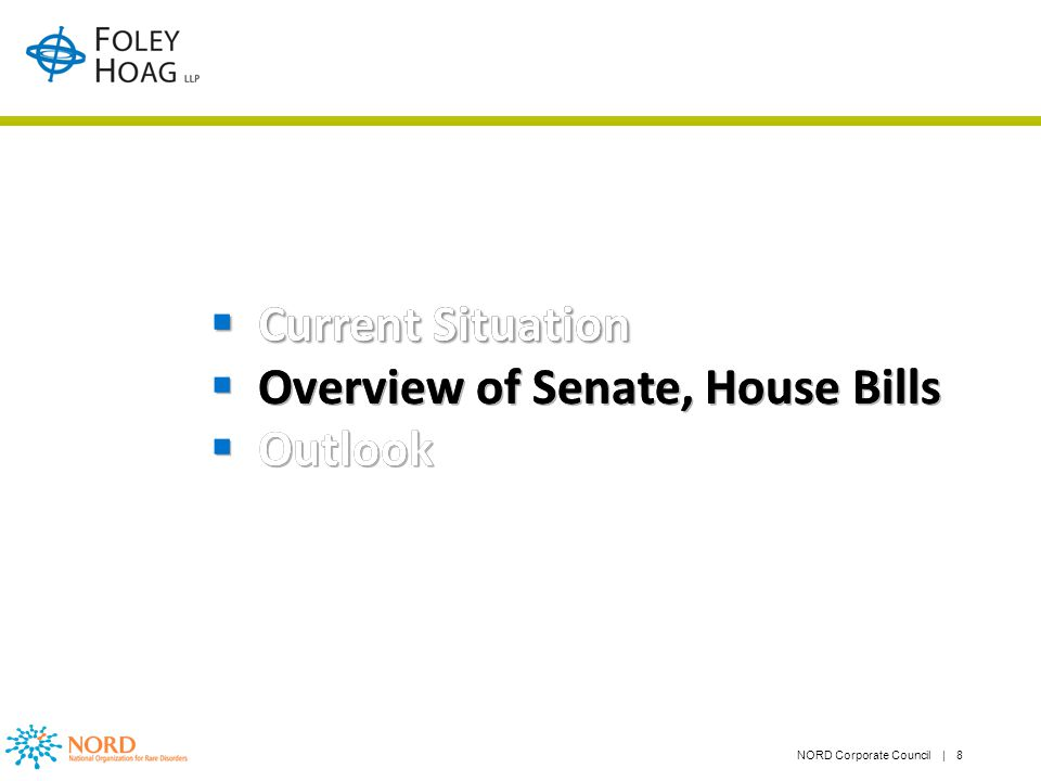 NORD Corporate Council | 8 Current Situation Overview of Senate, House Bills Outlook