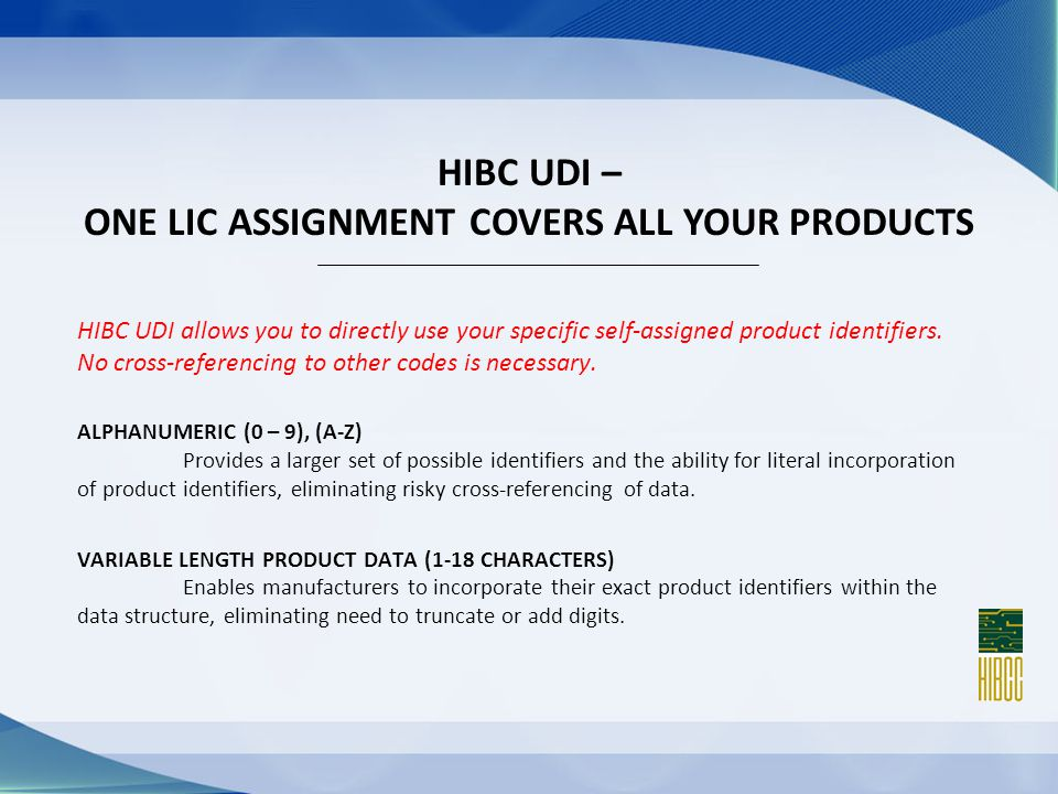 HIBC UDI allows you to directly use your specific self-assigned product identifiers.