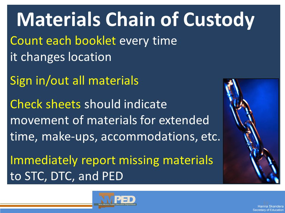 13 Materials Chain of Custody Count each booklet every time it changes location Sign in/out all materials Check sheets should indicate movement of materials for extended time, make-ups, accommodations, etc.