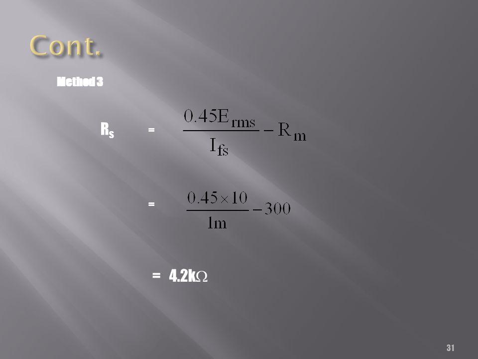 31 Rs=Rs= = 4.2k = Method 3